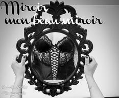 Miroir mon beau miroir …